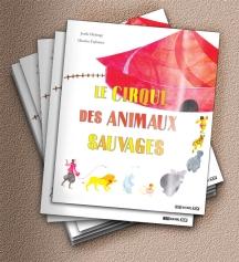 Livre avec illustration le cirque des animaux sauvages