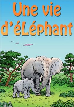 Une vie d'éléphant